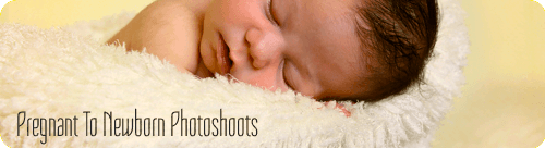 Pregnant to Newborn Photoshoots