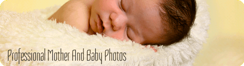 Professional Mother and Baby Photos
